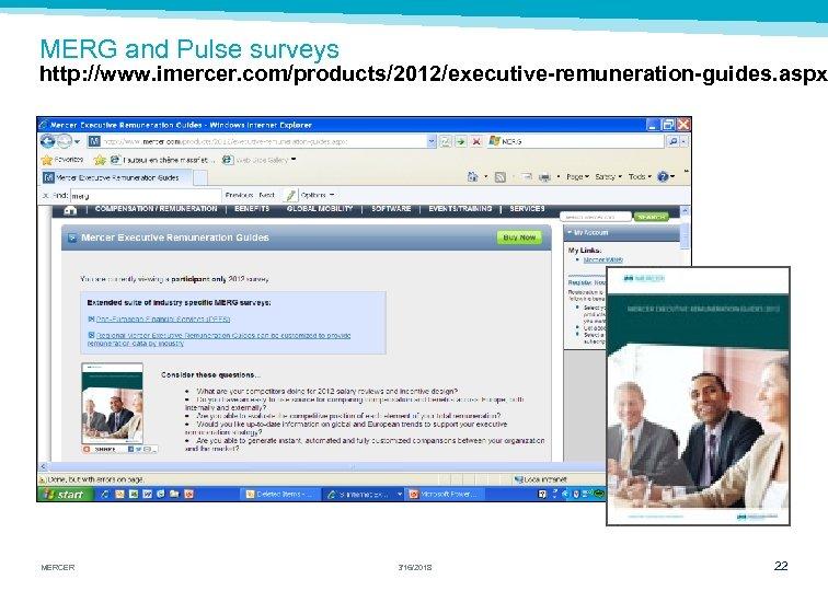 MERG and Pulse surveys http: //www. imercer. com/products/2012/executive-remuneration-guides. aspx MERCER 3/16/2018 22