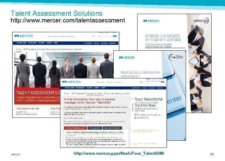 Talent Assessment Solutions http: //www. mercer. com/talentassessment MERCER http: //www. mercer. com/flash/Tour_Talent. SIM/ 3/16/2018