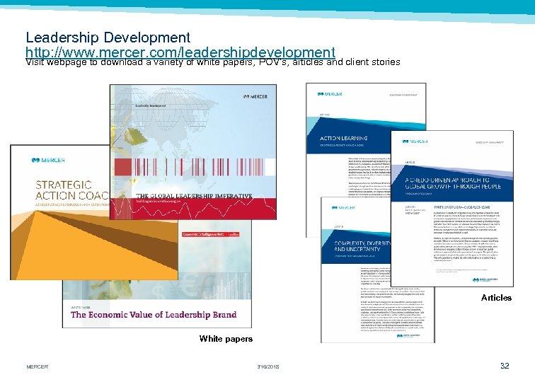 Leadership Development http: //www. mercer. com/leadershipdevelopment Visit webpage to download a variety of white