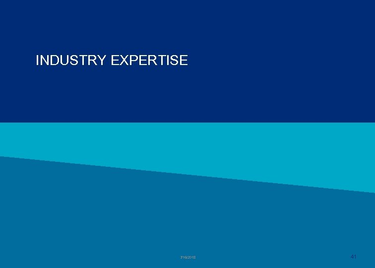 INDUSTRY EXPERTISE 3/16/2018 41