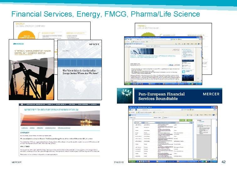 Financial Services, Energy, FMCG, Pharma/Life Science MERCER 3/16/2018 42