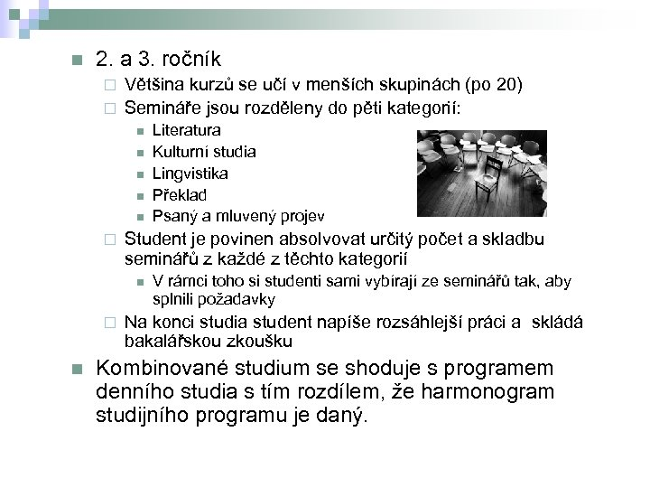 n 2. a 3. ročník Většina kurzů se učí v menších skupinách (po 20)