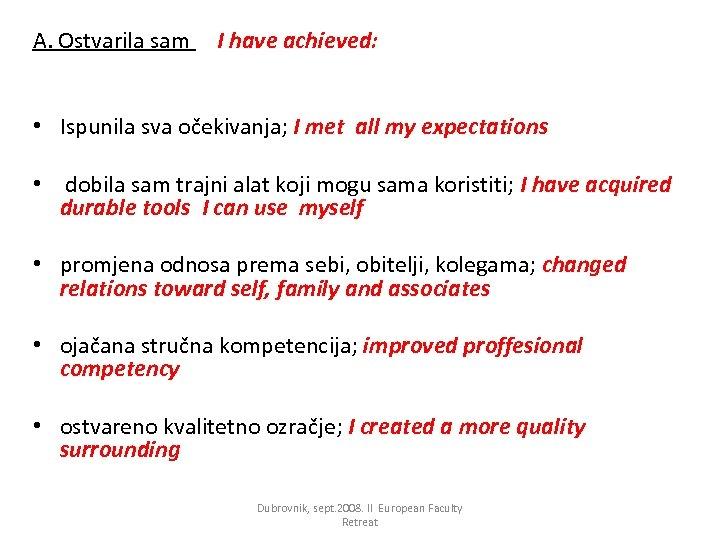 A. Ostvarila sam I have achieved: • Ispunila sva očekivanja; I met all my