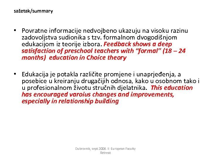 sažetak/summary • Povratne informacije nedvojbeno ukazuju na visoku razinu zadovoljstva sudionika s tzv. formalnom
