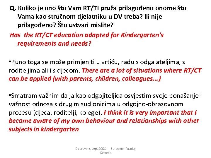 Q. Koliko je ono što Vam RT/TI pruža prilagođeno onome što Vama kao stručnom