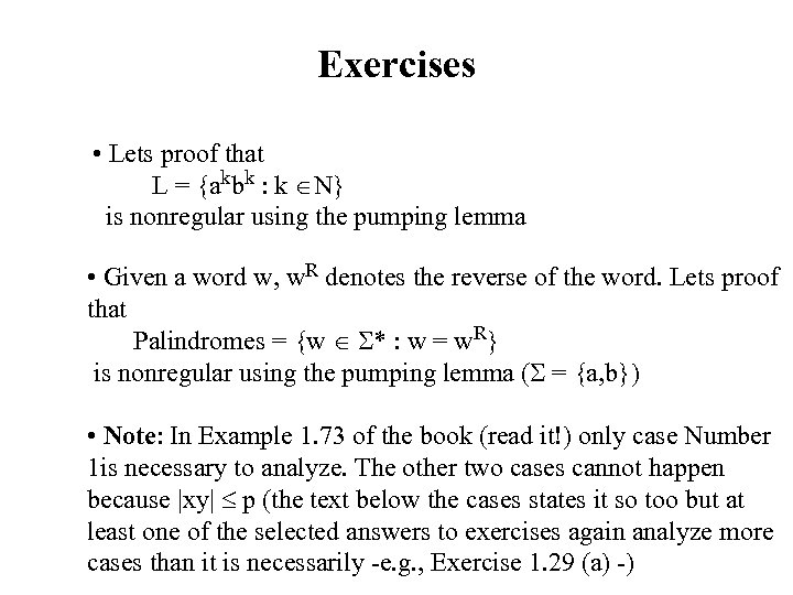 Exercises • Lets proof that L = {akbk : k N} is nonregular using