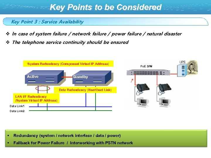 Key Points to be Considered Key Point 3 : Service Availability v In case