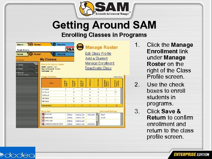 Getting Around SAM Enrolling Classes in Programs 1. 2. 3. Click the Manage Enrollment