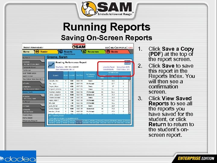Running Reports Saving On-Screen Reports 1. 2. 3. Click Save a Copy (PDF) at