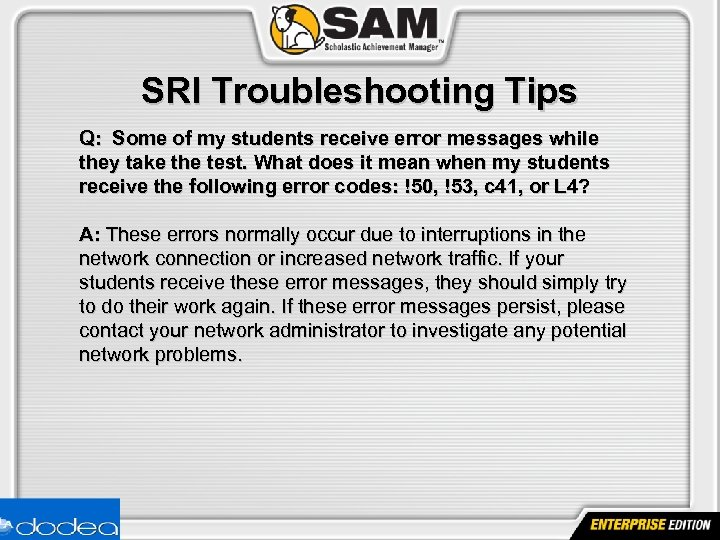 SRI Troubleshooting Tips Q: Some of my students receive error messages while they take