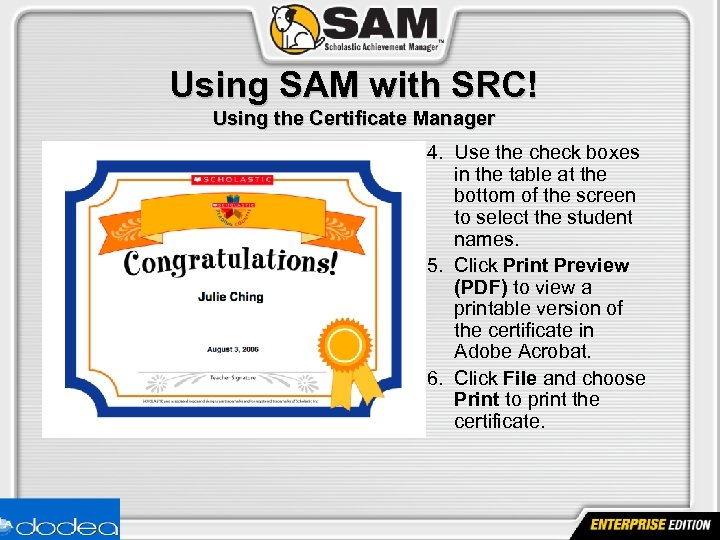 Using SAM with SRC! Using the Certificate Manager 4. Use the check boxes in