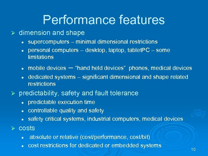 """Performance features Ø dimension and shape l l Ø mobile devices – """"hand held"""