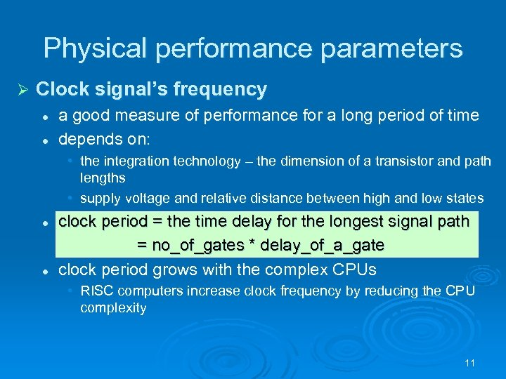 Physical performance parameters Ø Clock signal's frequency l l a good measure of performance