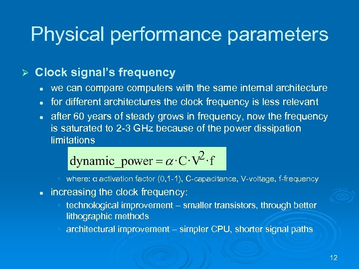 Physical performance parameters Ø Clock signal's frequency l l l we can compare computers