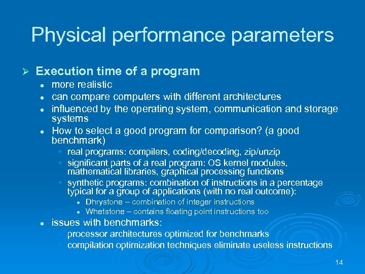 Physical performance parameters Ø Execution time of a program l l more realistic can
