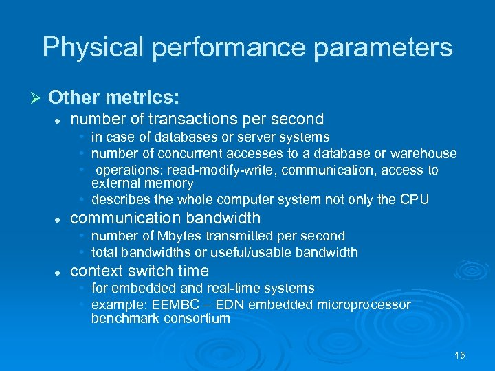 Physical performance parameters Ø Other metrics: l number of transactions per second • in