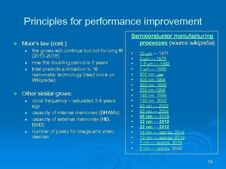 Principles for performance improvement Ø Moor's law (cont. ) l l l Ø the