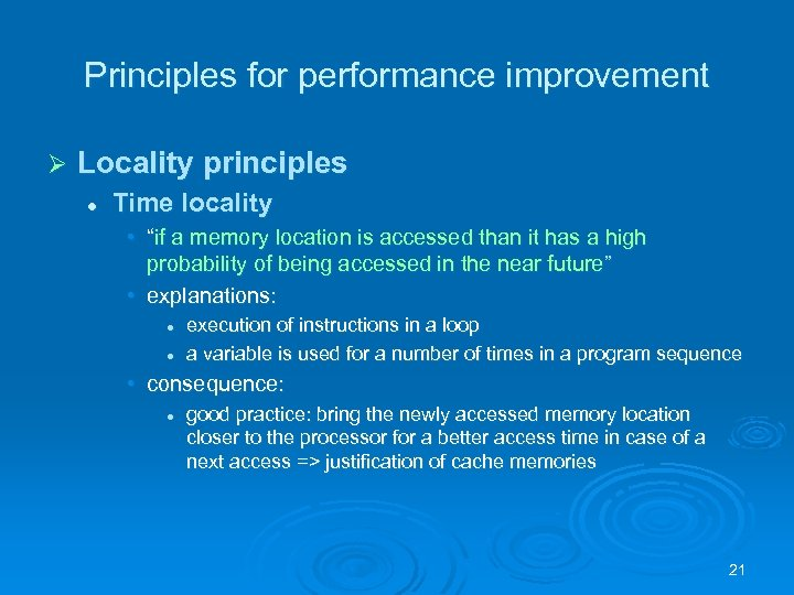 """Principles for performance improvement Ø Locality principles l Time locality • """"if a memory"""