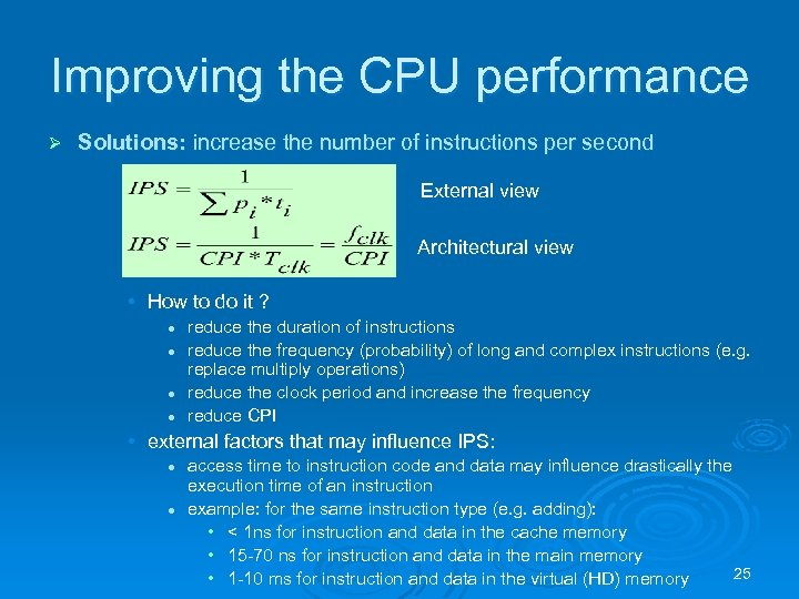 Improving the CPU performance Ø Solutions: increase the number of instructions per second External