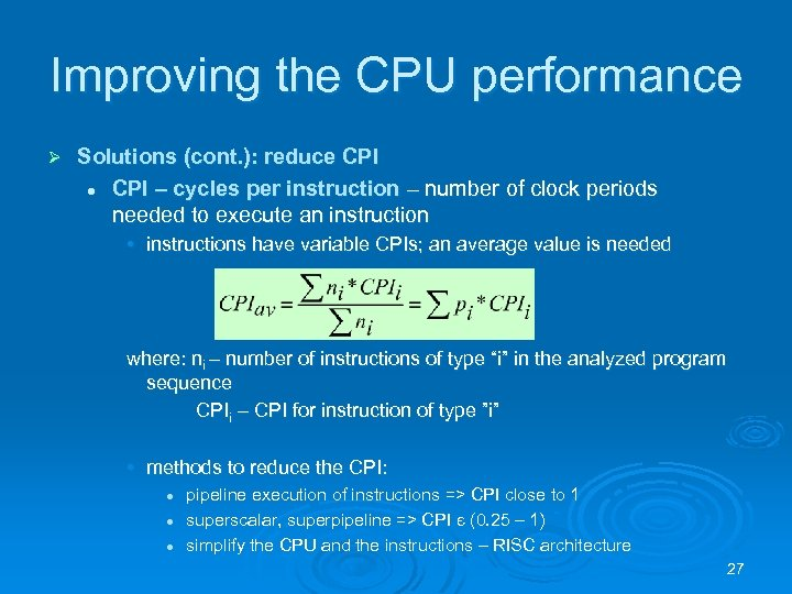 Improving the CPU performance Ø Solutions (cont. ): reduce CPI l CPI – cycles