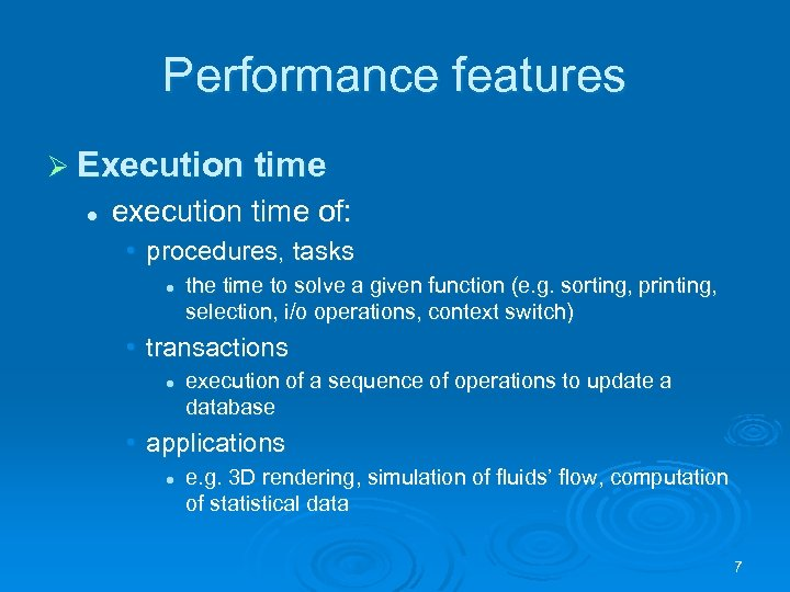 Performance features Ø Execution time l execution time of: • procedures, tasks l the