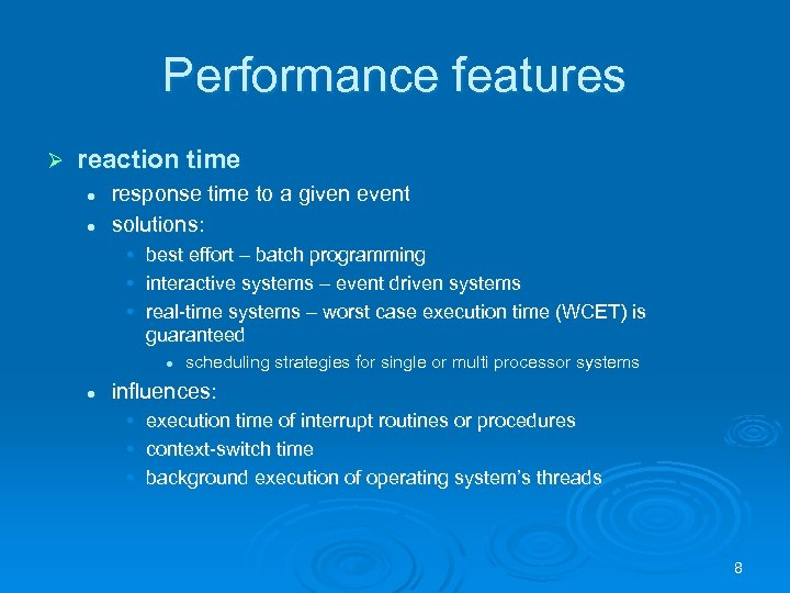 Performance features Ø reaction time l l response time to a given event solutions: