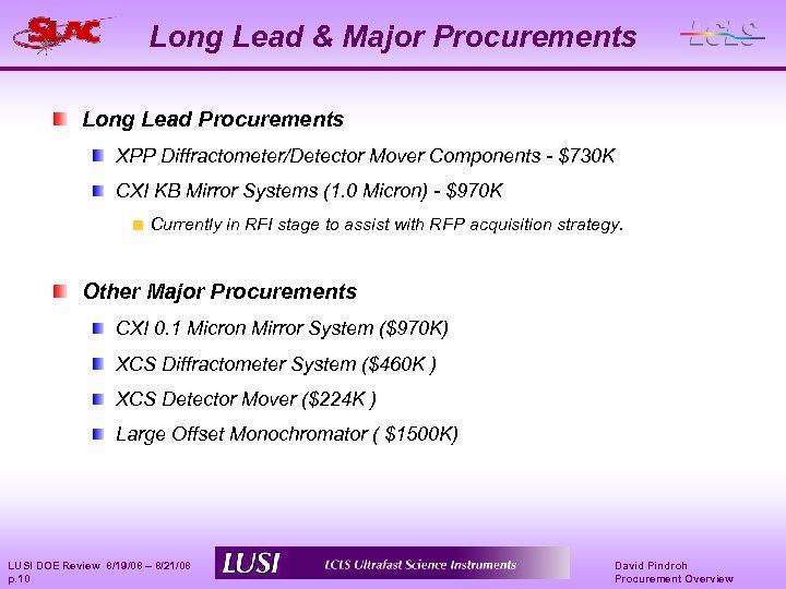 Long Lead & Major Procurements Long Lead Procurements XPP Diffractometer/Detector Mover Components - $730