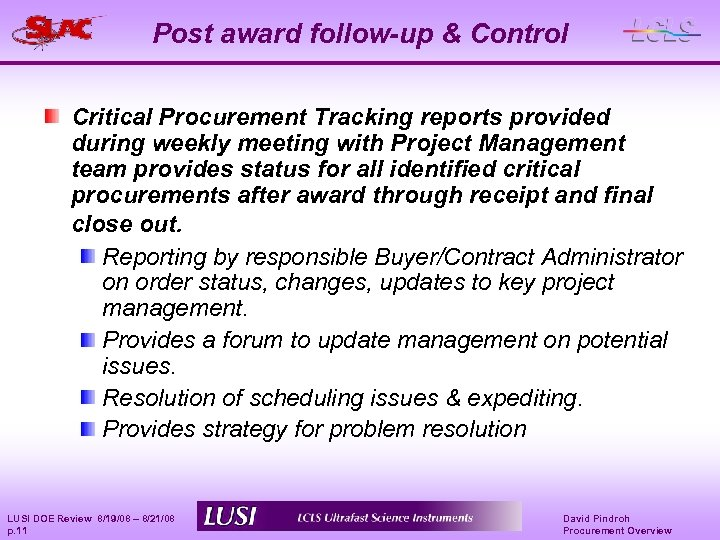 Post award follow-up & Control Critical Procurement Tracking reports provided during weekly meeting with