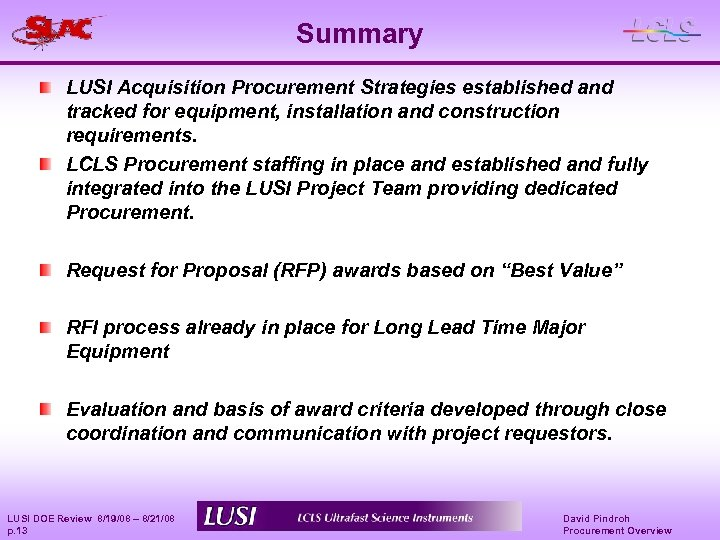 Summary LUSI Acquisition Procurement Strategies established and tracked for equipment, installation and construction requirements.