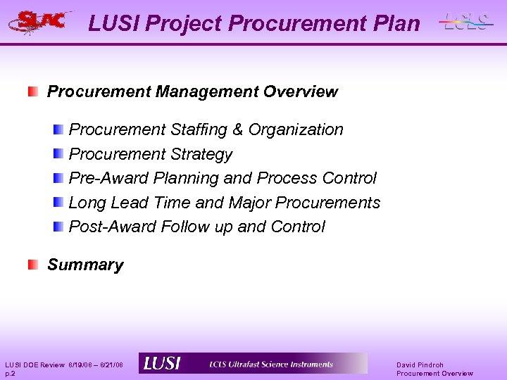 LUSI Project Procurement Plan Procurement Management Overview Procurement Staffing & Organization Procurement Strategy Pre-Award