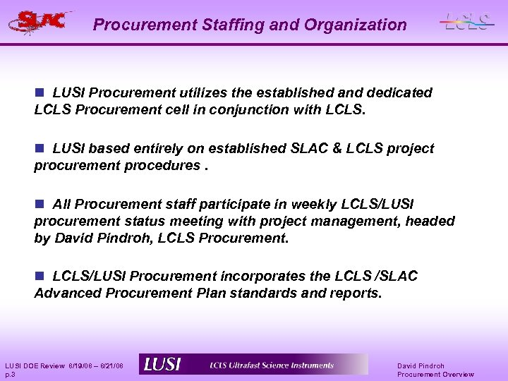 Procurement Staffing and Organization n LUSI Procurement utilizes the established and dedicated LCLS Procurement