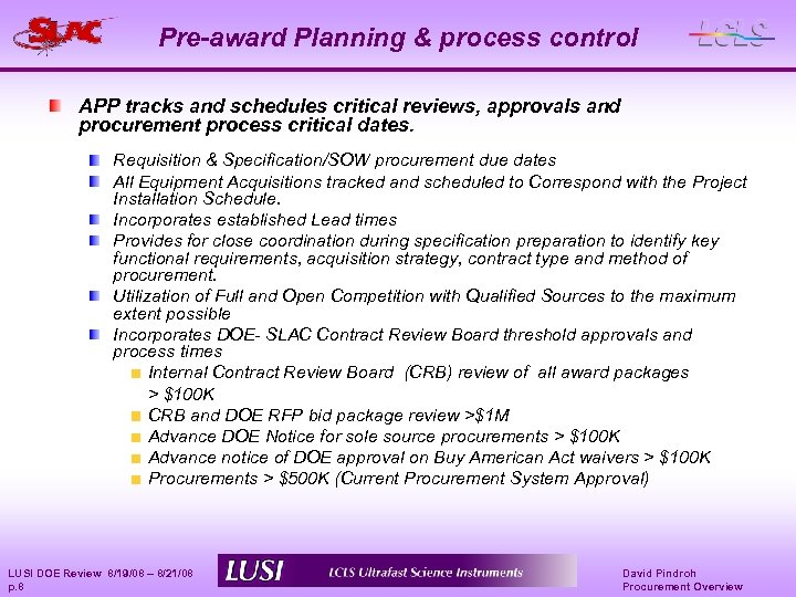 Pre-award Planning & process control APP tracks and schedules critical reviews, approvals and procurement