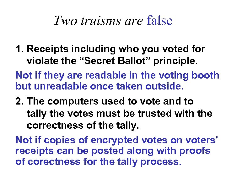 """Two truisms are false 1. Receipts including who you voted for violate the """"Secret"""