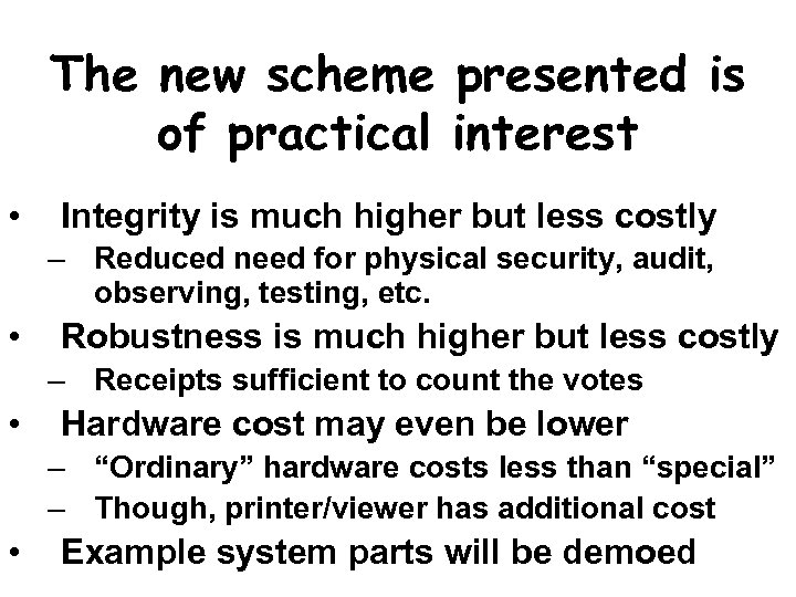 The new scheme presented is of practical interest • Integrity is much higher but