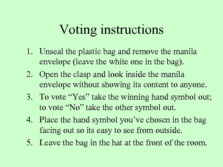Voting instructions 1. Unseal the plastic bag and remove the manila envelope (leave the