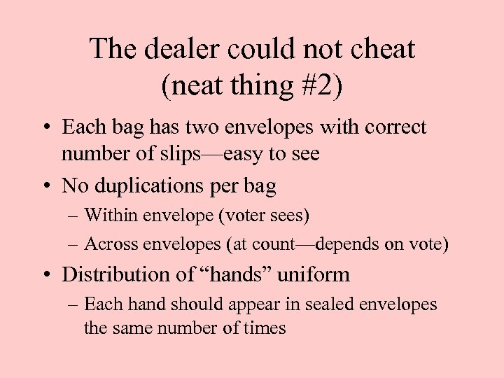 The dealer could not cheat (neat thing #2) • Each bag has two envelopes