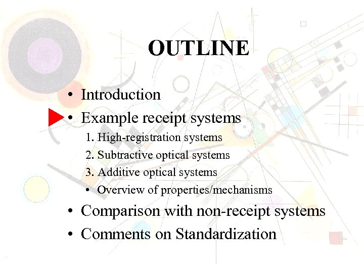 OUTLINE • Introduction • Example receipt systems 1. High-registration systems 2. Subtractive optical systems