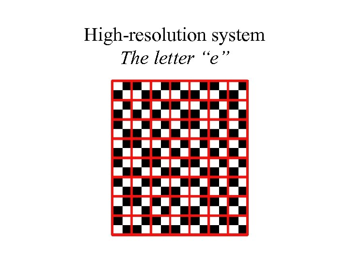 """High-resolution system The letter """"e"""""""