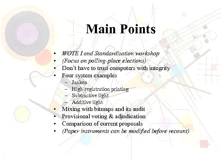 Main Points • • WOTE I and Standardization workshop (Focus on polling-place elections) Don't