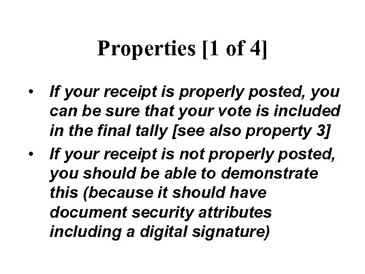 Properties [1 of 4] • If your receipt is properly posted, you can be