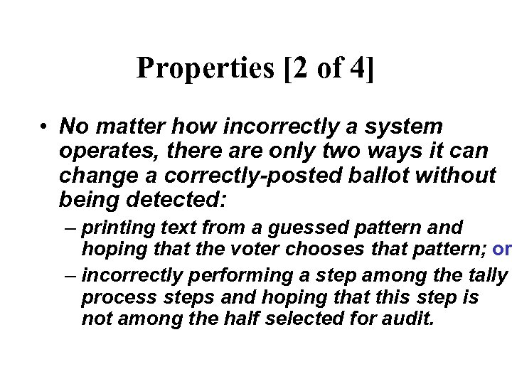 Properties [2 of 4] • No matter how incorrectly a system operates, there are