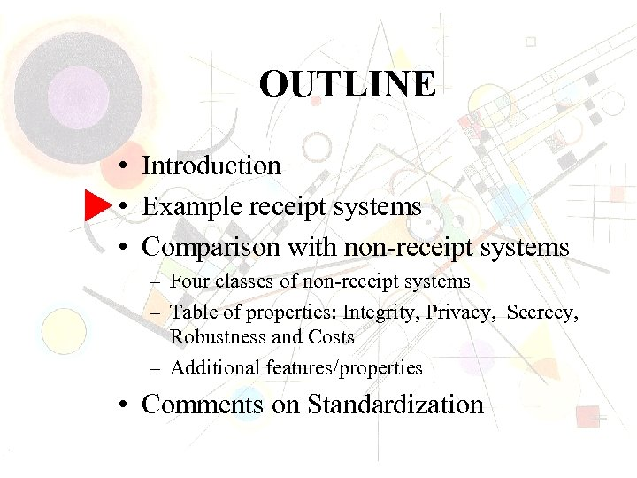 OUTLINE • Introduction • Example receipt systems • Comparison with non-receipt systems – Four