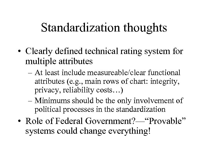 Standardization thoughts • Clearly defined technical rating system for multiple attributes – At least