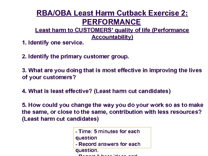 RBA/OBA Least Harm Cutback Exercise 2: PERFORMANCE Least harm to CUSTOMERS' quality of life