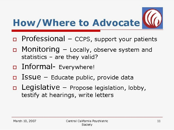 How/Where to Advocate o o Professional – CCPS, support your patients Monitoring – Locally,