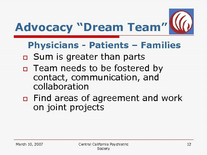 """Advocacy """"Dream Team"""" Physicians - Patients – Families o Sum is greater than parts"""