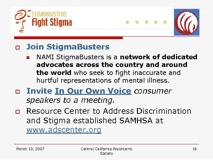 o Join Stigma. Busters n o o NAMI Stigma. Busters is a network of
