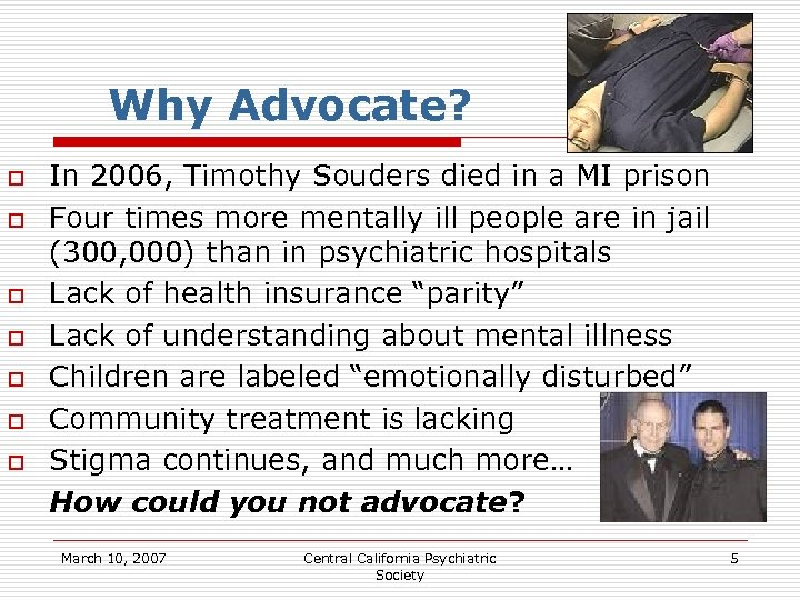Why Advocate? o o o o In 2006, Timothy Souders died in a MI