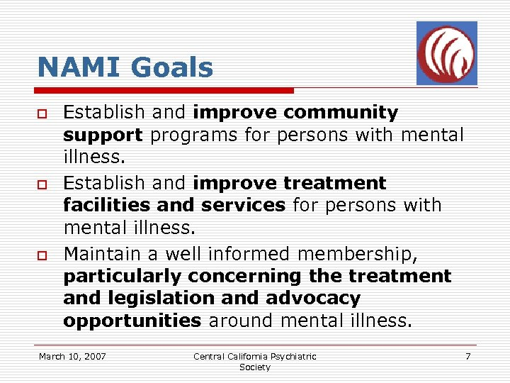 NAMI Goals o o o Establish and improve community support programs for persons with