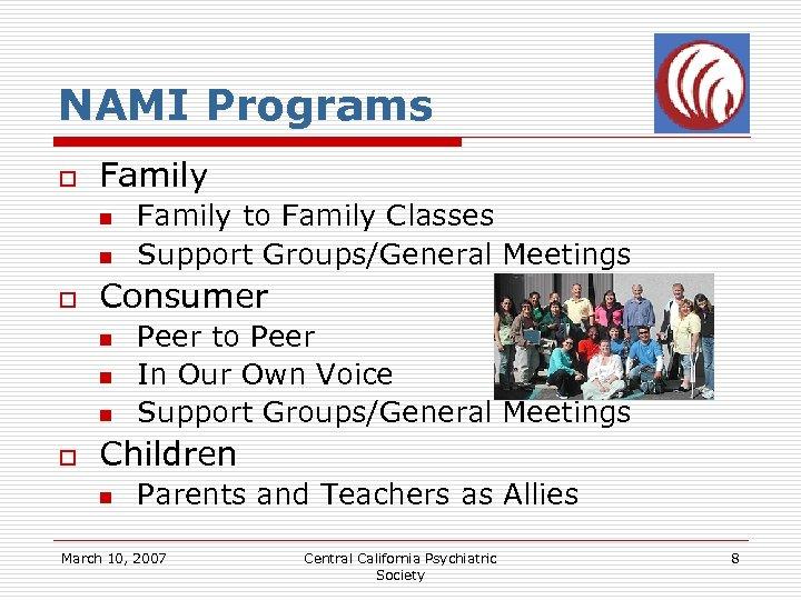 NAMI Programs o Family n n o Consumer n n n o Family to
